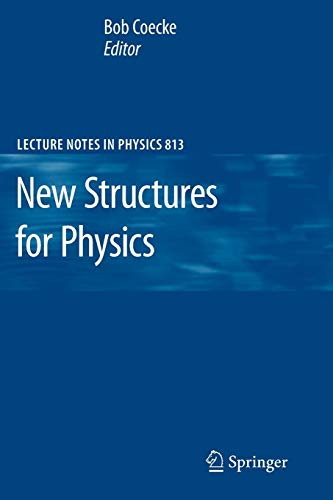 New Structures for Physics (Lecture Notes in Physics, Band 813)