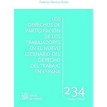 Los Derechos de Participación de los Trabajadores en el Nuevo Escenario del Derecho del Trabajo en España (Laboral)