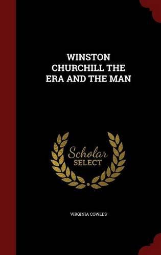 WINSTON CHURCHILL THE ERA AND THE MAN