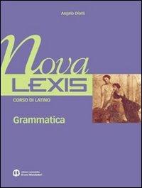 Nova Lexis. Grammatica. Per le Scuole superiori: 1