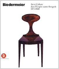 Biedermeier : Art et culture dans L'empire austro-hongrois, 1815-1848