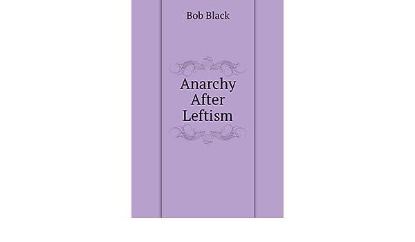 Anarchy After Leftism