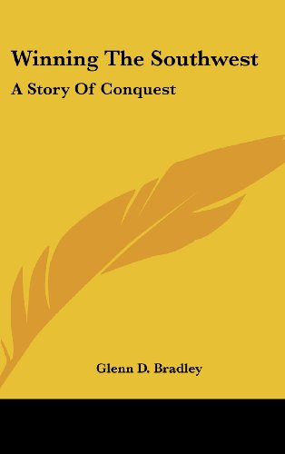 Winning the Southwest: A Story of Conquest