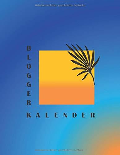 315tlNAU5KL - Blogger Kalender: undatierter Content Planer für Blogger in Großformat DIN A 4, Wochenübersicht, Blog Post Planer etc. - blau