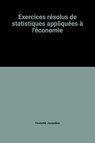 Exercices résolus de statistiques appliquées à l'économie