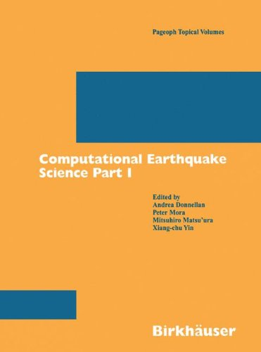 Computational Earthquake Science Part I (Pageoph Topical Volumes)