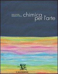 Chimica per l'arte. Per gli Ist. D'arte. Con DVD. Con CD-ROM