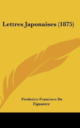 Lettres Japonaises (1875) par Frederico Francisco De Figaniere