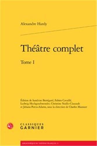 Théâtre complet : Tome 1 par Alexandre Hardy
