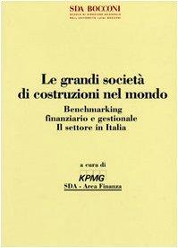le-grandi-societa-di-costruzioni-nel-mondo-benchmarking-finanziario-e-gestionale-il-settore-in-itali