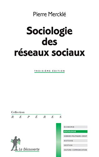 Sociologie des réseaux sociaux par Pierre MERCKLÉ