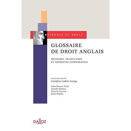 Glossaire de droit anglais. Méthode, traduction et approche comparative (French Edition) by Geraldine Gadbin-George(2014-12-12)