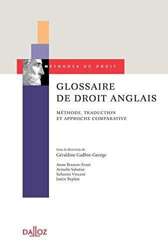 Glossaire de droit anglais. Méthode, traduction et approche comparative by Geraldine Gadbin-George(2014-12-12) par  Geraldine Gadbin-George (Broché)