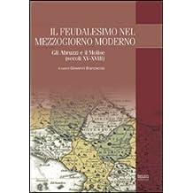 Il feudalesimo nel Mezzogiorno moderno. Gli Abruzzi e il Molise (secoli XV-XVIII)