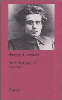 Antonio Gramsci. 1891-1937