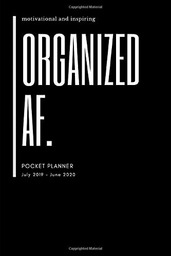 Organized AF Pocket Planner July 2019- June 2020: School Student Daily Planner; Small Mini Calendar To Fit Purse & Pocket; Ultra Portable Slim ... Journal Organizer With Motivational Quotes