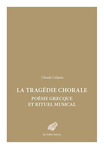 Tragédie chorale : poésie grecque et rituel musical