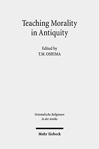 Teaching Morality in Antiquity: Wisdom Texts, Oral Traditions, and Images (Orientalische Religionen in der Antike)