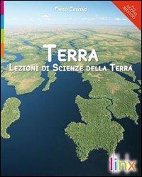 Terra. Lezioni di scienze della terra. Volume unico. Con espansione online. Per le Scuole superiori