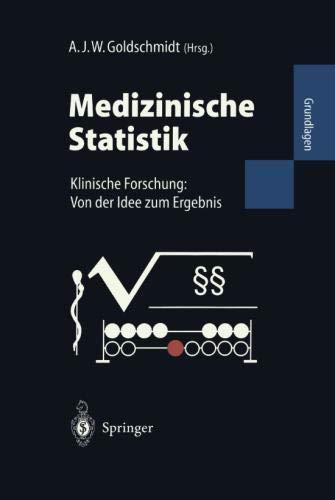Medizinische Statistik: Klinische Forschung: Von der Idee zum Ergebnis (German Edition)