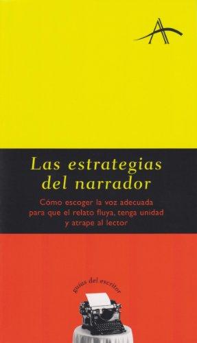Las estrategias del narrador (Guías del escritor) por Silvia Adela Kohan