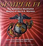 Semper Fi: The Definitive Illustrated History of the U.S. Marines by Brooke Ninhart H. Chenoweth(January 1, 2010) Hardcover