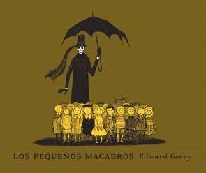 Los pequeños macabros (SERIE EDWARD GOREY) por Edward Gorey