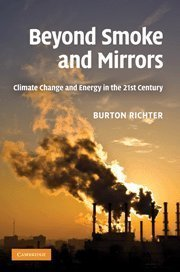 Beyond Smoke and Mirrors: Climate Change and Energy in the 21st Century 1st edition by Richter, Dr Burton (2010) Hardcover