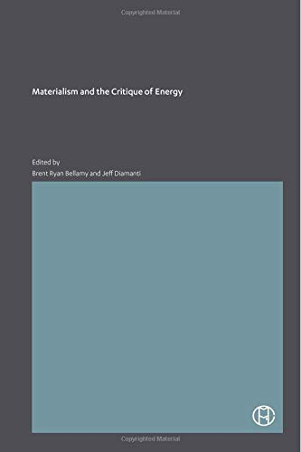 Materialism and the Critique of Energy por Brent Ryan Bellamy