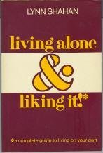 Living alone & liking it!: A complete guide to living on your own by Lynn Shahan (1981-08-02)