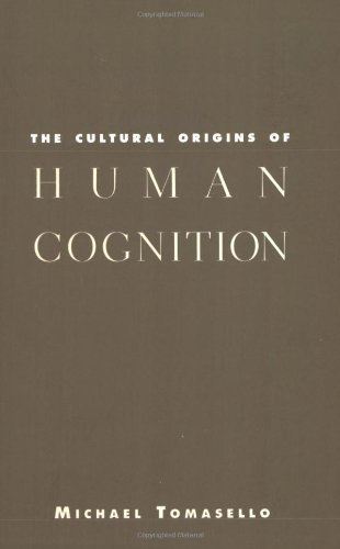 The Cultural Origins of Human Cognition by Tomasello, Michael (2001) Paperback