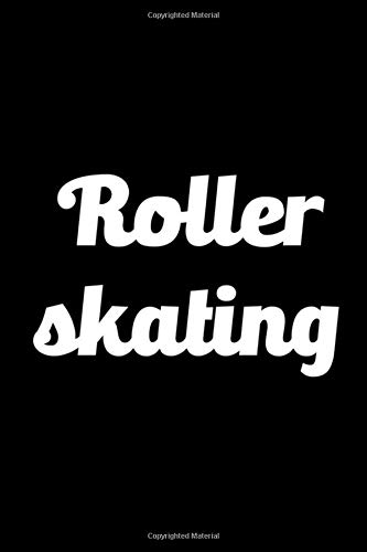 Roller Skating: Roller Skate Notebook Journal Composition Blank Lined Diary Notepad 120 Pages Paperback Black Black di Patterson AK, Louisa