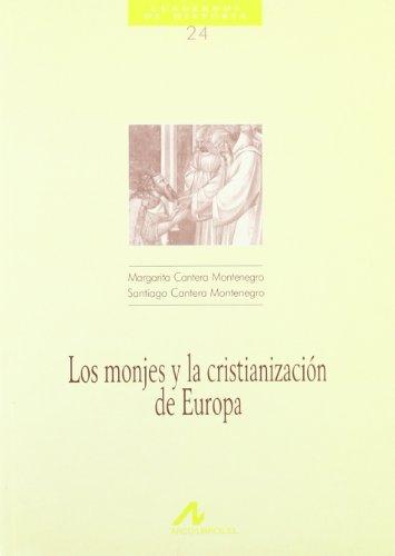 Los monjes y la cristianización de Europa (Cuadernos de historia)