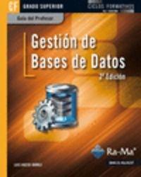 Guía Didáctica. Gestión de bases de datos. 2ª Edición. R. D. 1691/2007
