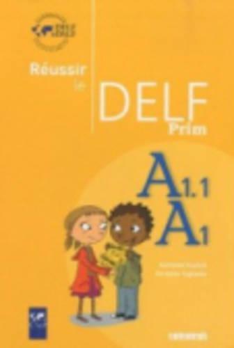 Réussir le delf prim' A1 - A1.1 - Livre par Dorothée Dupleix