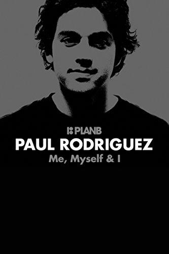 Paul Rodriguez: Me, Myself & I