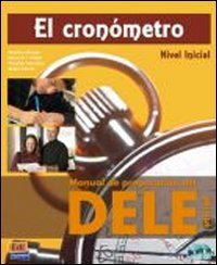 El cronometro : Manual de preparacion del DELE, nivel inicial (2CD audio)