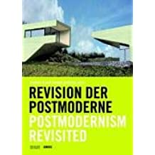 Die Revision der Postmoderne /Post-Modernism Revisited