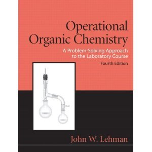 Operational Organic Chemistry 4th (Fourth) Edition BYLehman