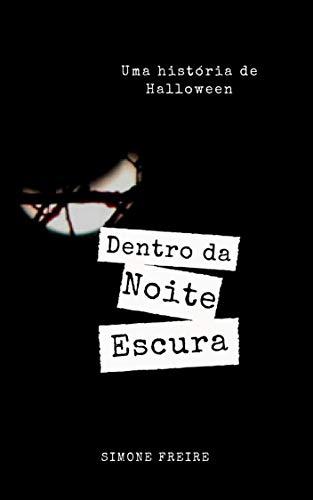 (Dentro da Noite Escura: Uma História de Halloween (Portuguese Edition))