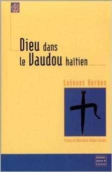 Dieu dans le vaudou haïtien de Laënnec Hurbon ( 9 juillet 2002 )