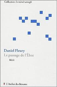Le passage de l'Ebre par Daniel Fleury