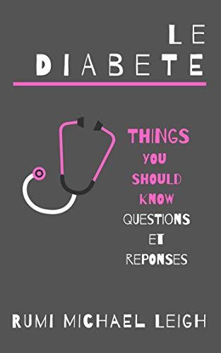Couverture du livre Le Diabète : Things you should know (Questions et Réponses)