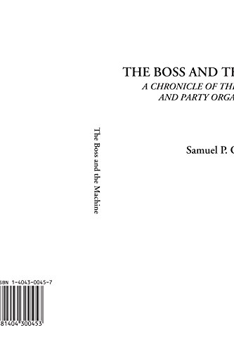 The Boss and the Machine: A Chronicle of the Politicians and Party Organization por Samuel P Orth