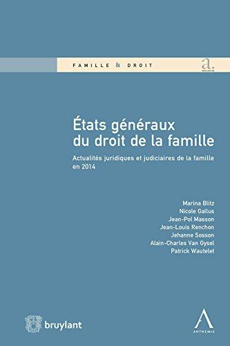 États Généraux du droit de la famille: Actualités juridiques et judiciaires de la famille en 2014 (Famille et droit)