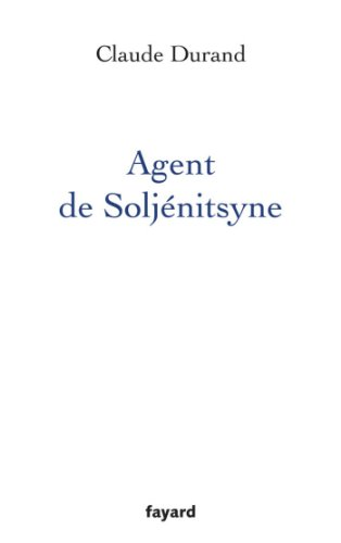 Agent de Soljenitsyne (Littérature Française) (French Edition)