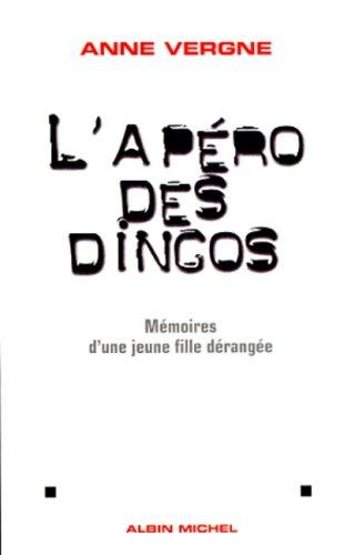 L'APERO DES DINGOS. Mémoires d'une jeune fille dérangée