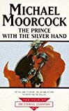 The Prince With The Silver Hand (Tale of the Eternal Champion)