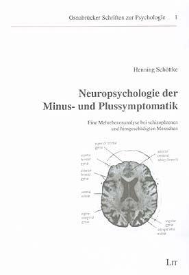 Neuropsychologie der Minus- und Plussymptomatik: Eine Mehrebenenanalyse bei schizophrenen und hirngeschädigten Menschen