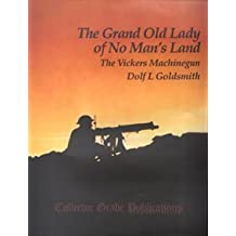The Grand Old Lady of No Man's Land: Vickers Machine Gun